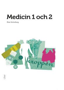 Medicin 1 och 2 - Ny medicinbok för GY 2011!