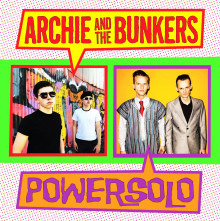Band of Brothers: PowerSolo & Archie and the Bunkers launch split single