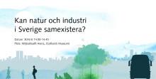 Kan natur och industri i Sverige samexistera?