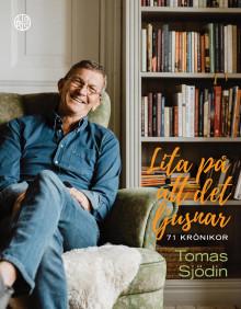Tomas Sjödin släpper ny krönikesamling om livet och om att lita på att det ljusnar