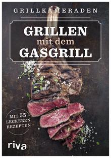 Grillen mit dem Gasgrill: Grillkameraden veröffentlichen erstes Buch