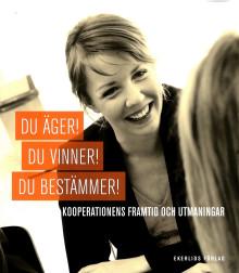 Ny bok: Du äger! Du vinner! Du bestämmer! - kooperationens framtid och utmaningar