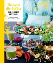 Boosta din hälsa med naturens superfoods av Tia Jumbe