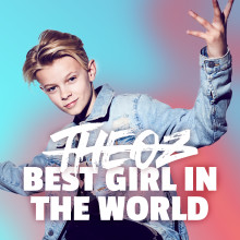 """Superstjärnan THEOZ är nu tillbaka med singeln """"Best Girl In The World""""!"""