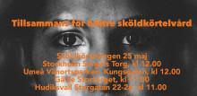 Imorgon lördag: Sköldkörteldagen 25 maj - Manifestation för de vårdlösa i Stockholm, Umeå, Hudiksvall och Gävle