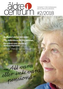 Nytt nummer av Äldre i Centrum # 2/2018 med tema: Att vara eller inte vara pensionär