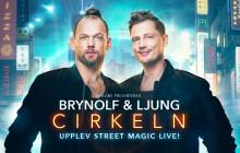 Brynolf & Ljungs nya scenshow 'Cirkeln' fortsätter våren 2019!
