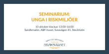 Seminarium: Unga i riskmiljöer