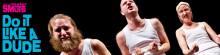 Påminnelse: Do it Like a Dude, Teater SMUTS, ger två föreställningar på Moriska Paviljongen