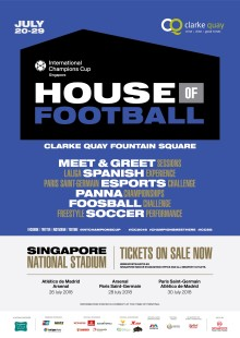 CHECK IN AT THE HOUSE OF FOOTBALL AT CLARKE QUAY FOR THE 2018 INTERNATIONAL CHAMPIONS CUP IN SINGAPORE