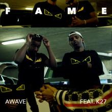 """Awave släpper singeln """"Fame (feat. K27)"""""""