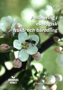 Pollinatörernas betydelse i ekologisk odling av frukt och bär