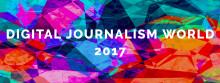 Digital Journalism World 2017 Summit