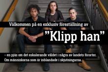 """Pressinbjudan: Teater Fryshusets """"Klipp han"""" i Almedalen"""