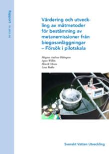 SVU-rapport 2013-04: Värdering och utveckling av mätmetoder för bestämning av metanemissioner från biogasanläggningar – Försök i pilotskala (Avlopp & miljö)