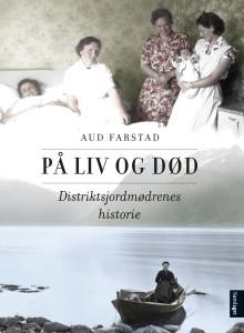 """""""På liv og død"""": Imponerande verk om distriktsjordmødrenes historie"""