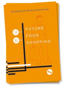 Nya Ridderheimsrapporten visar att konsumenter vill ha mat producerad som man gjorde förr