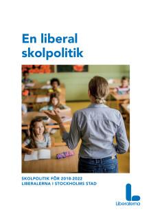 Liberal skolpolitik för Stockholm 2018-2022