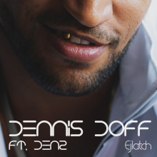 "Dennis Doff släpper singeln ""Ejlatch"" (feat. Denz) idag"