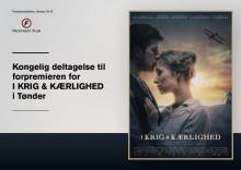 Kongelig deltagelse til forpremieren for I KRIG & KÆRLIGHED i Tønder