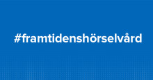 Summering av Audika i Almedalen 2019 - framtidens digitala hörselvård