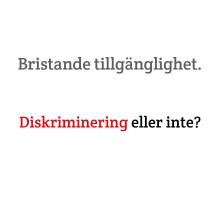 Bristande tillgänglighet diskriminering eller inte? Vår undersökning belyser sakfrågan och presenteras i Almedalen.