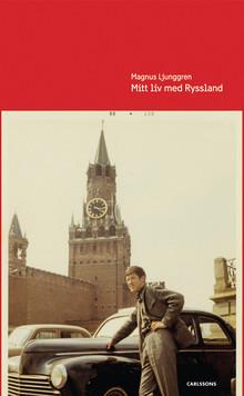 Mitt liv med Ryssland. Ny bok!