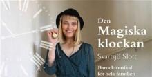 """Premiär: """"Den Magiska klockan"""" – Barockmusikal för hela familjen på Svartsjö Slott"""
