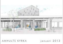 Bygglovet inlämnat för ny kyrka i Amhult