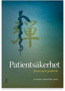 Ny syn på säkerhet nödvändig om patienternas säkerhet ska förbättras