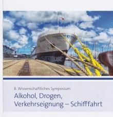 """Symposium """"Alkohol, Drogen, Verkehrseignung - Schifffahrt"""""""
