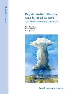 SVU-rapport 2012-16: Regnintensitet i Europa med fokus på Sverige – ett klimatförändringsperspektiv
