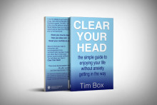Clear Your Head –Remedial Hypnotist's New Book gives a radical new approach to controlling anxiety