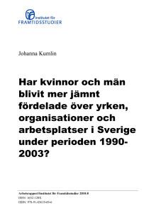 Har kvinnor och män blivit mer jämnt fördelade över yrken, organisationer och arbetsplatser i Sverige under perioden 1990-2003?