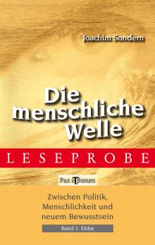 """Pax et Bonum Verlag Berlin Leseprobe Buch:""""Die menschliche Welle Band I - Ebbe"""""""
