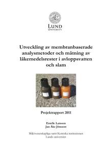 Rapport Utveckling av membranbaserade analysmetoder och mätning av läkemedelsrester i avloppsvatten och slam