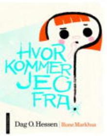 Rune Markhus fra Moss illustratør i Dag O. Hessens barnebok Hvor kommer jeg fra?
