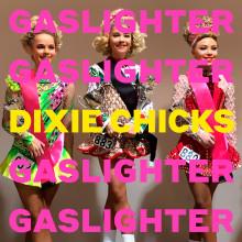 """Världspremiär för Dixie Chicks nya singel """"Gaslighter"""" - nya albumet släpps 1 maj"""
