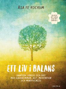 Ett liv i balans - En verktygsbok för stressade själar