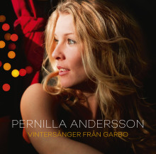 """Pernilla Andersson ramar in julen med nya albumet """"Vintersånger från Garbo"""" - släpps 1 december."""