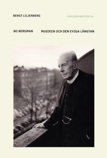 Bo Bergman. Musiken och den eviga längtan. Ny bok!