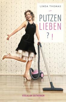 Auf der Longlist der Stiftung Buchkunst 2016: ‹Putzen lieben?!› von Linda Thomas aus dem Verlag am Goetheanum