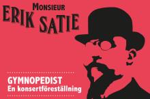 Konsertföreställningen om Erik Satie spelas i Tingsryd, Olofström, Ängelholm och Båstad