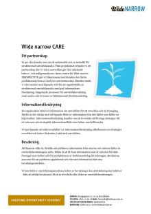 Wide narrow CARE