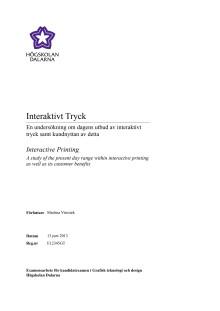 Interaktivt Tryck - En undersökning om dagens utbud av interaktivt tryck samt kundnyttan av detta