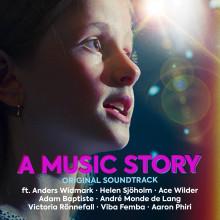 """Soundtracket från kommande svenska långfilmen """"A Music Story"""" släpps idag!"""