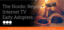 The Nordic Region - Internet TV Early Adopters