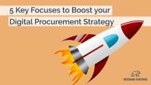 5 Key Focuses for Boosting a Digital Procurement Strategy