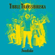 """Från Guldbagge till Gypsy - idag släpps Tibble Transsibiriskas nya album """"Swedisko"""" (15 november)"""