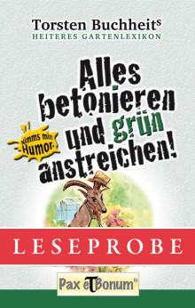 """Pax et Bonum Verlag Berlin Leseprobe Buch: """"Alles betonieren und grün anstreichen"""" - Heiteres Gartenlexikon"""